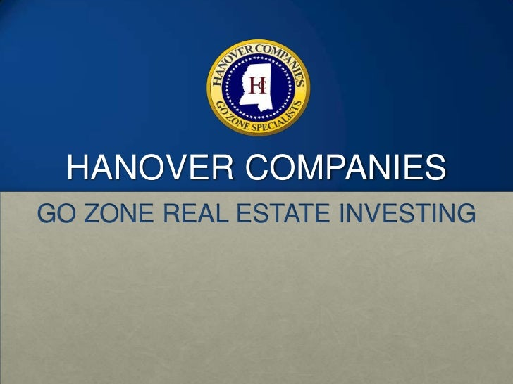 HANOVER COMPANIES<br />GO ZONE REAL ESTATE INVESTING<br />