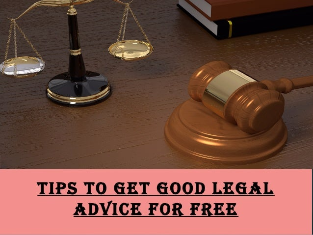 Tips To GeT Good LeGaL advice For Free