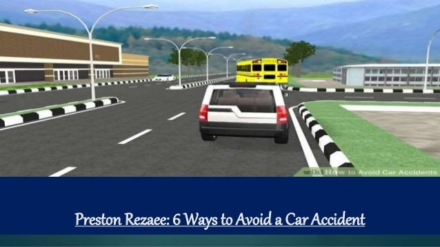 Preston Rezaee: 6 Ways to Avoid a Car Accident
