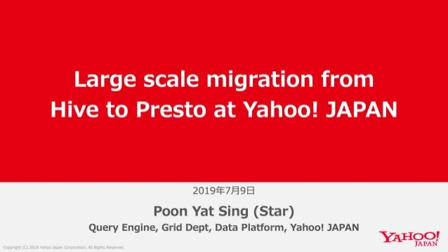 Large scale migration fromHive to Presto at Yahoo! JAPAN