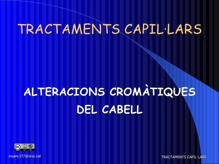 TRACTAMENTS CAPIL·LARS ALTERACIONS CROMÀTIQUES DEL CABELL