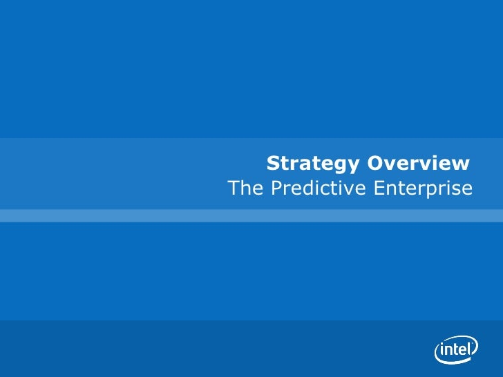 Strategy Overview The Predictive Enterprise