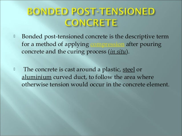 Bonded Post Tensioning : Pre stressed concrete