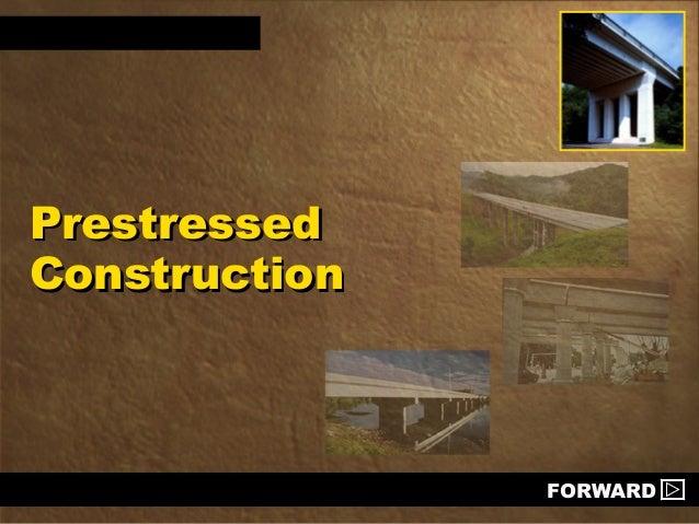 PrestressedPrestressed ConstructionConstruction FORWARD