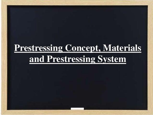 Prestressing Concept, Materials and Prestressing System