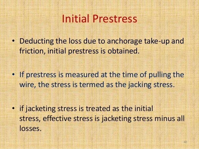 prestressed losses Such loss of prestress results in degradation of stiffness of the structure a precise  determination of prestress losses in prestressed concrete members is a.