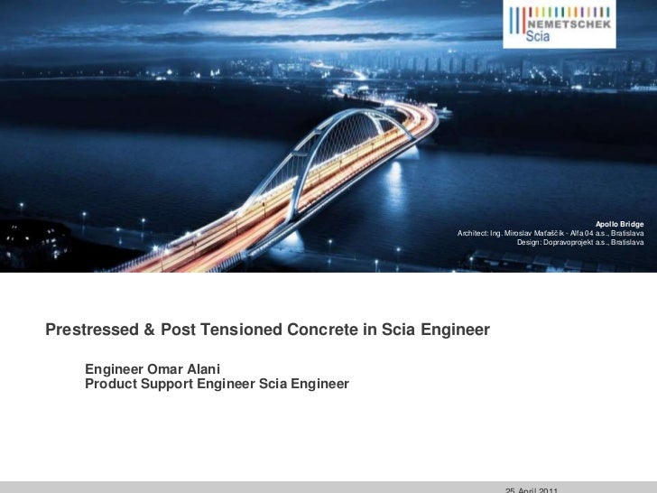 Prestressed & Post Tensioned Concrete in Scia Engineer<br />Engineer Omar Alani<br />Product Support Engineer Scia Enginee...