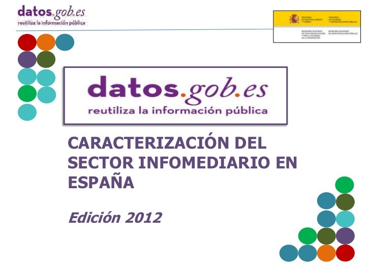 CARACTERIZACIÓN DELSECTOR INFOMEDIARIO ENESPAÑAEdición 2012
