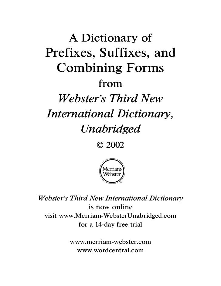 A Dictionary of  Prefixes, Suffixes, and    Combining Forms                  from    Webster s Third New  International Di...