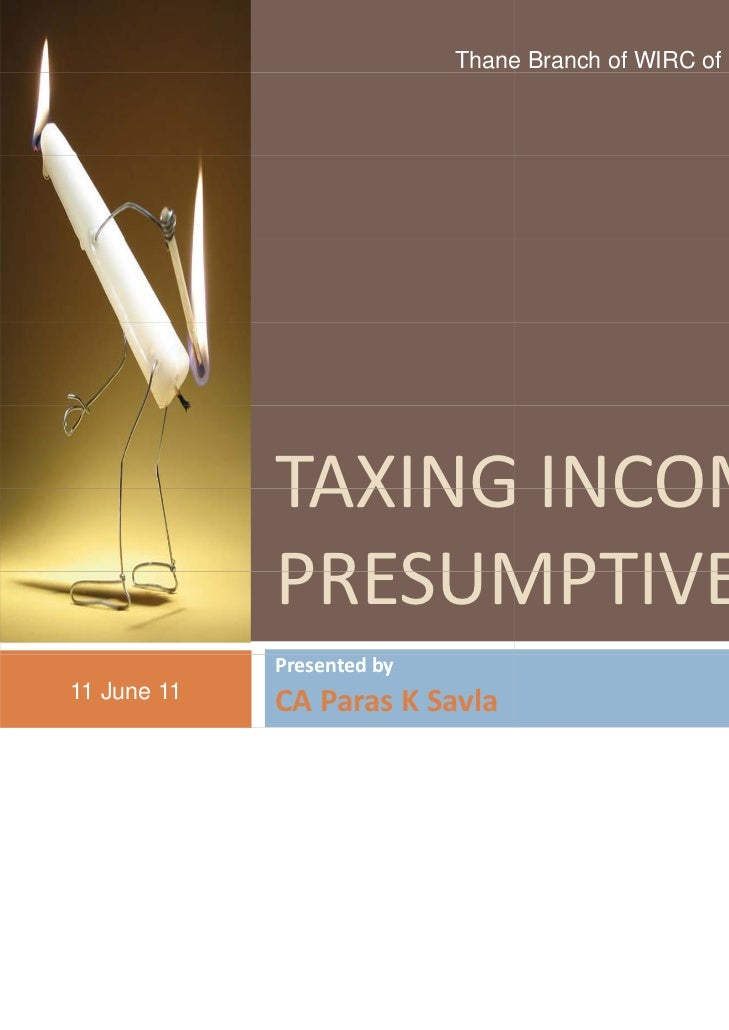 presumptive taxation The plan is designed to get the benefit of presumptive tax assessment to  minimize the requirement of maintaining books of accounts and get.