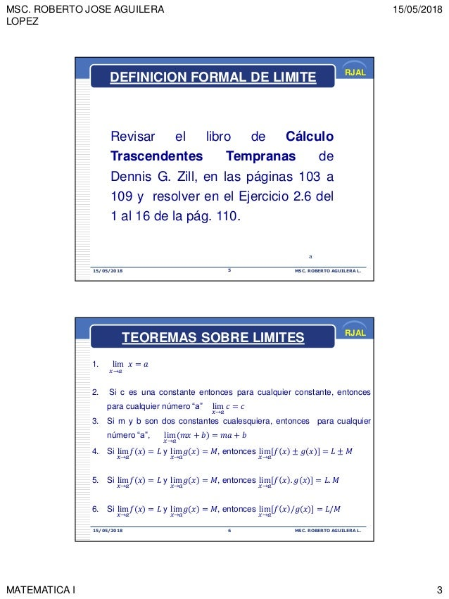 MSC. ROBERTO JOSE AGUILERA LOPEZ 15/05/2018 MATEMATICA I 3 RJAL 15/05/2018 MSC. ROBERTO AGUILERA L.5 Revisar el libro de C...