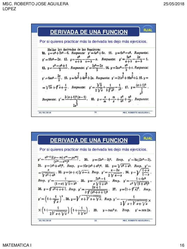 MSC. ROBERTO JOSE AGUILERA LOPEZ 25/05/2018 MATEMATICA I 16 RJAL 25/05/2018 MSC. ROBERTO AGUILERA L.31 DERIVADA DE UNA FUN...