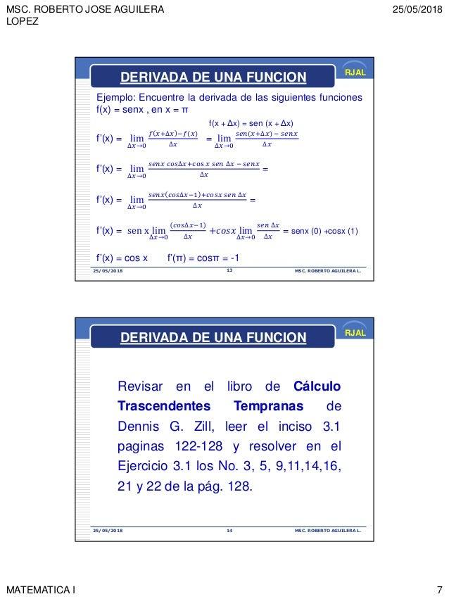 MSC. ROBERTO JOSE AGUILERA LOPEZ 25/05/2018 MATEMATICA I 7 RJAL 25/05/2018 MSC. ROBERTO AGUILERA L.13 Ejemplo: Encuentre l...