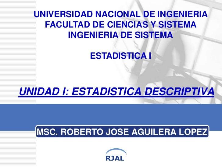 UNIVERSIDAD NACIONAL DE INGENIERIA    FACULTAD DE CIENCIAS Y SISTEMA        INGENIERIA DE SISTEMA             ESTADISTICA ...
