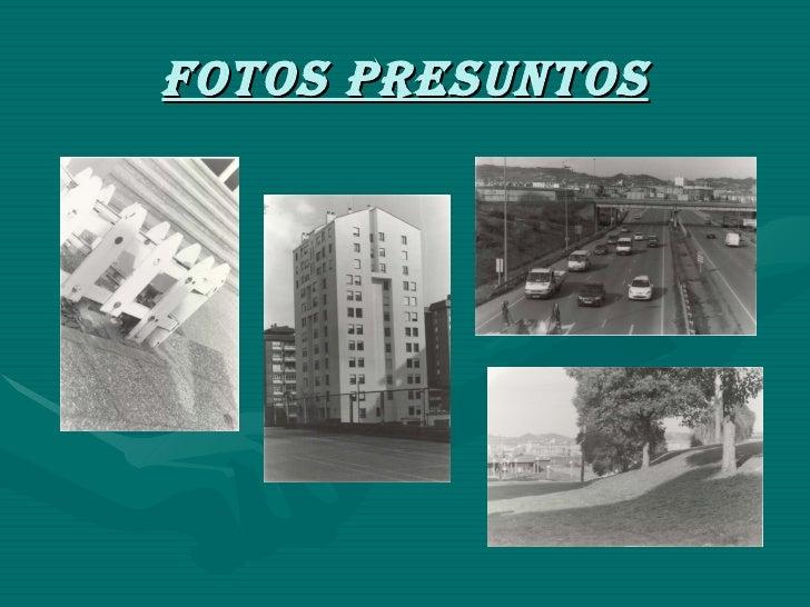 FOTOS PRESUNTOS
