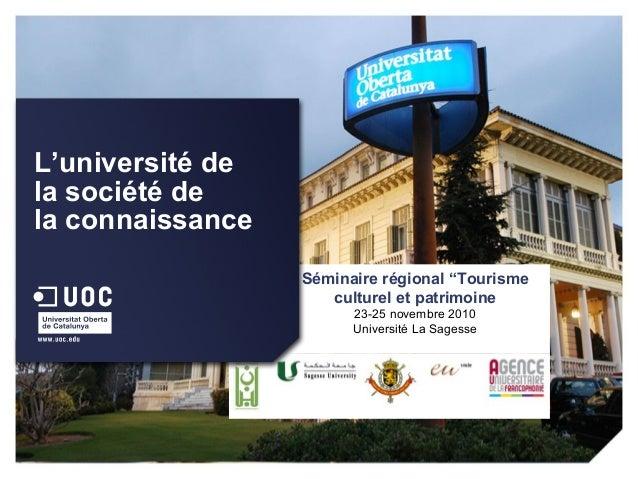 """Séminaire régional """"Tourisme culturel et patrimoine 23-25 novembre 2010 Université La Sagesse L'université de la société d..."""