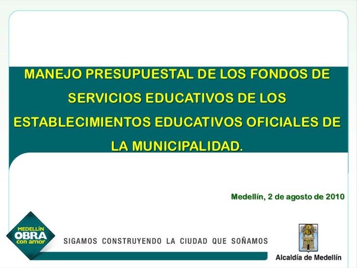 MANEJO PRESUPUESTAL DE LOS FONDOS DE      SERVICIOS EDUCATIVOS DE LOSESTABLECIMIENTOS EDUCATIVOS OFICIALES DE           LA...