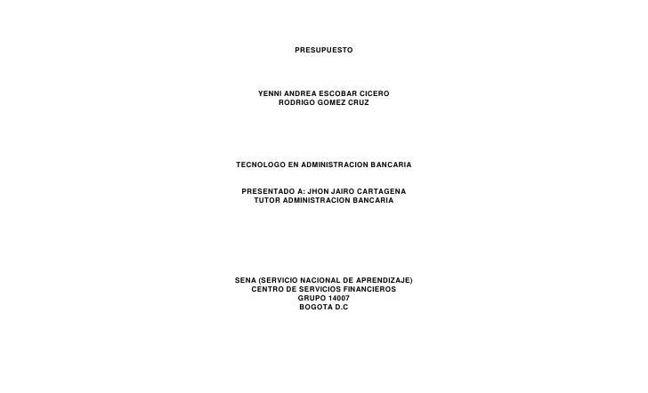 PRESUPUESTO          YENNI ANDREA ESCOBAR CICERO          RODRIGO GOMEZ CRUZ     TECNOLOGO EN ADMINISTRACION BANCARIA    P...
