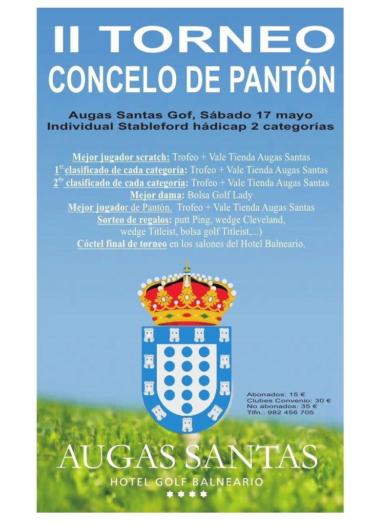 II TORNEO CONCELO DE PANTÓN    Augas Santas Gof, Sábado 17 mayo Individual Stableford hádicap 2 categorías       Mejor jug...