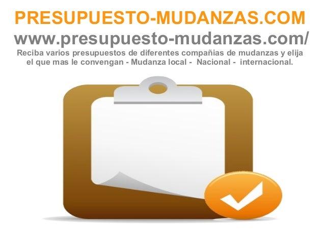 PRESUPUESTO-MUDANZAS.COMwww.presupuesto-mudanzas.com/Reciba varios presupuestos de diferentes compañias de mudanzas y elij...