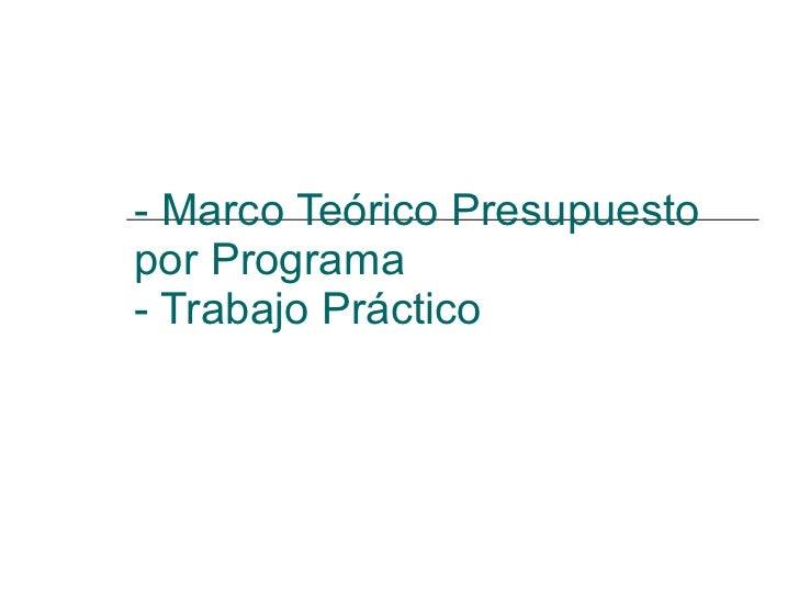 - Marco Teórico Presupuesto por Programa - Trabajo Práctico
