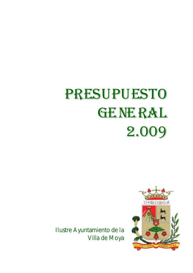 Presupuesto Genera l 2.009 Ilustre Ayuntamiento de la Villa de Moya