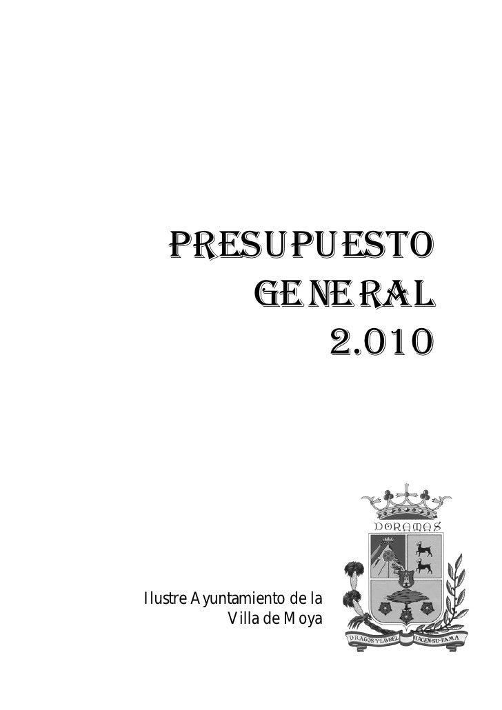 Pre u e t       s pu s o       Genera l          2.010     Ilustre Ayuntamiento de la             Villa de Moya