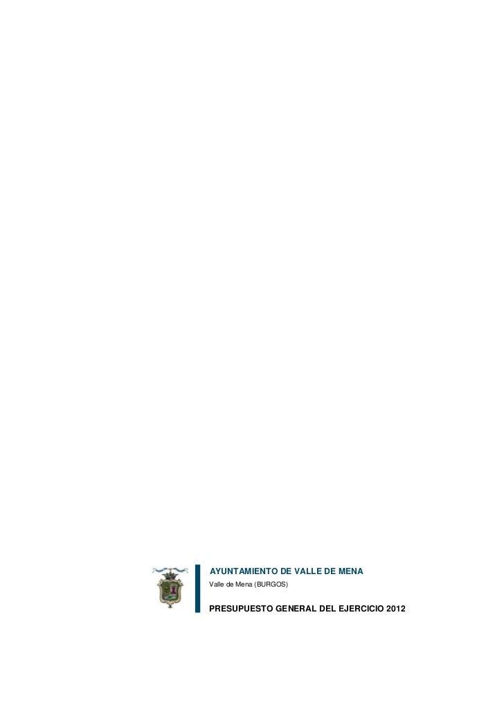 AYUNTAMIENTO DE VALLE DE MENAValle de Mena (BURGOS)PRESUPUESTO GENERAL DEL EJERCICIO 2012