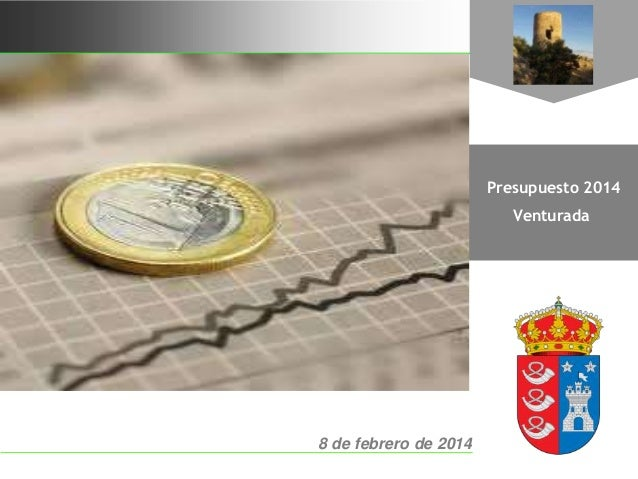 Presupuesto 2014 Venturada  8 de febrero de 2014 1