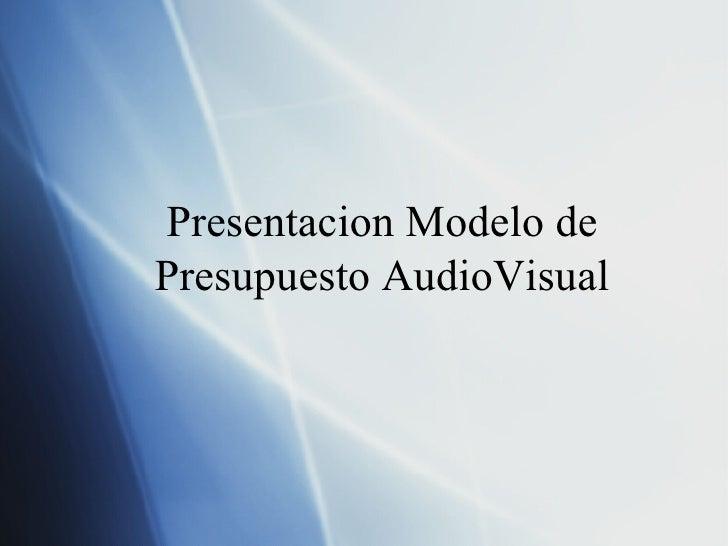 Presentacion Modelo de Presupuesto AudioVisual