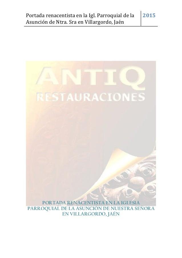 Portada renacentista en la Igl. Parroquial de la Asunción de Ntra. Sra en Villargordo, Jaén 2015 PORTADA RENACENTISTA EN L...