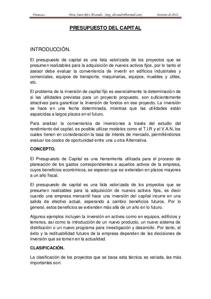 Finanzas.          Mtra. Janet Ríos Alvarado. (mcp_alvarado@hotmail.com)   Invierno de 2012.                     PRESUPUES...