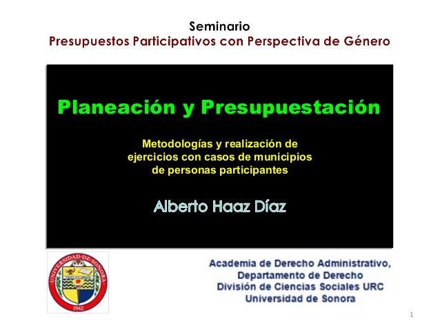 Planeación y Presupuestación         Metodologías y realización de      ejercicios con casos de municipios           de pe...