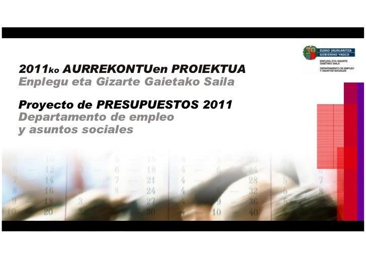 Presupuestos 2011ko Aurrekontuak  Empleo y Asuntos Sociales.pdf