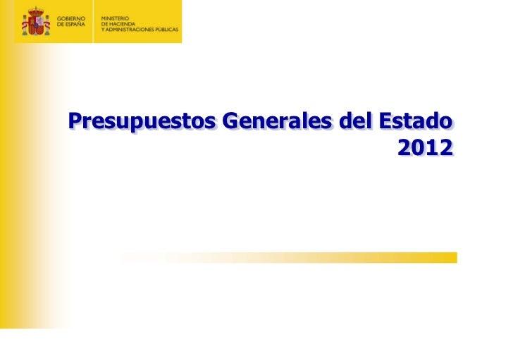 Presupuestos Generales del EstadoPresupuestos Generales del Estado                            2012                        ...