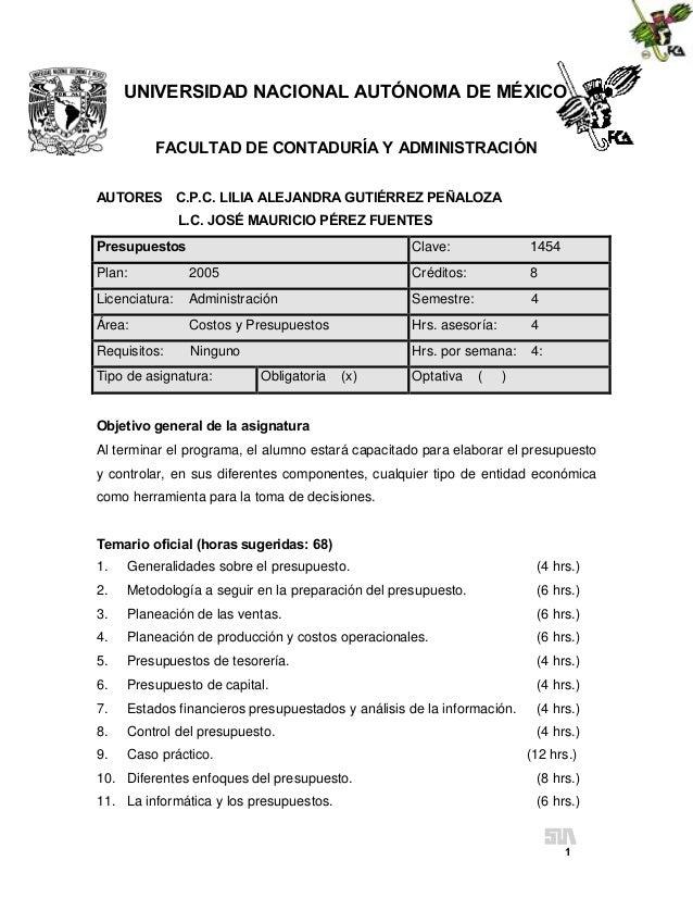 UNIVERSIDAD NACIONAL AUTÓNOMA DE MÉXICO FACULTAD DE CONTADURÍA Y ADMINISTRACIÓN AUTORES C.P.C. LILIA ALEJANDRA GUTIÉRREZ P...