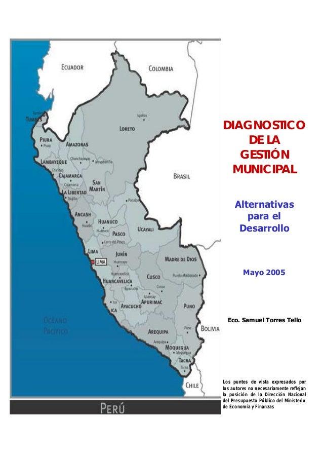 INDICE DIAGNOSTICO DE LA GESTIÓN MUNICIPAL Alternativas para el Desarrollo Mayo 2005 Eco. Samuel Torres Tello Los puntos d...