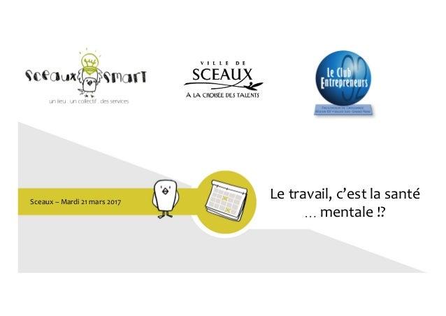 Sceaux–Mardi21mars2017 Letravail,c'estlasanté …mentale!?