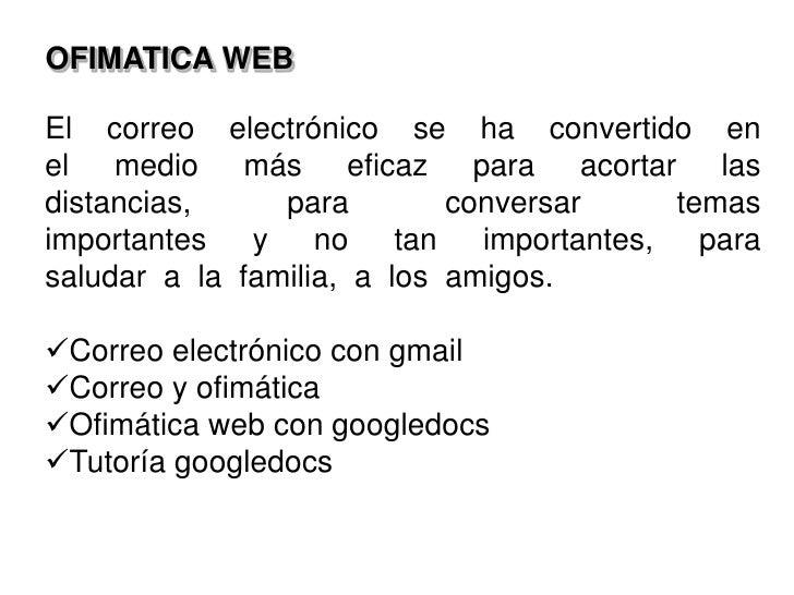 OFIMATICA WEB<br />El correo electrónico se ha convertido en el medio más eficaz para acortar las distancias, ...
