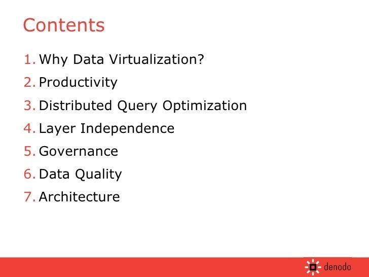 Contents <ul><li>Why Data Virtualization? </li></ul><ul><li>Productivity </li></ul><ul><li>Distributed Query Optimization ...