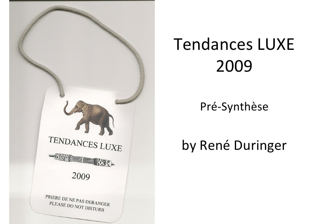 TendancesLUXE      2009     Pré‐Synthèse   byRené Duringer