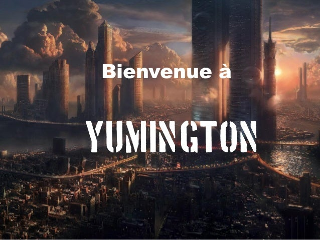 Bienvenue àYumington
