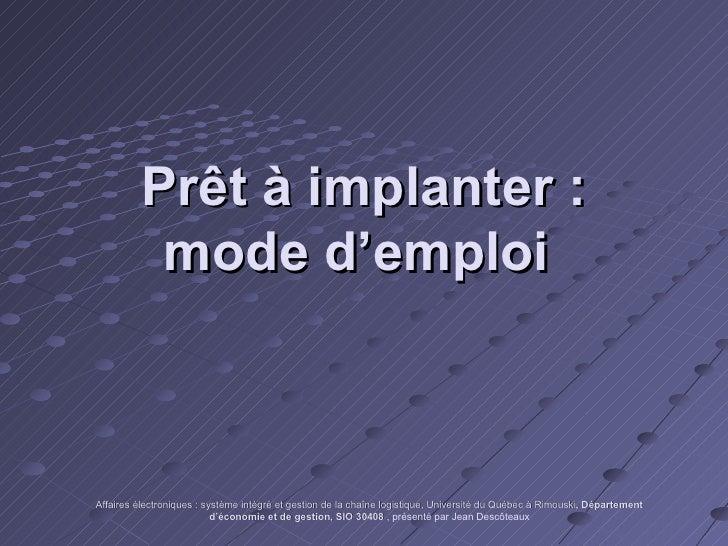 Prêt à implanter: mode d'emploi  Affaires électroniques: système intégré et gestion de la chaîne logistique, Université ...