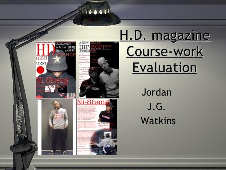 H.D. magazine Course-work Evaluation Jordan  J.G.  Watkins