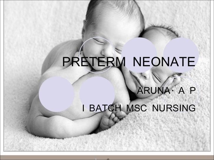 PRETERM NEONATE ARUNA. A P I BATCH MSC NURSING