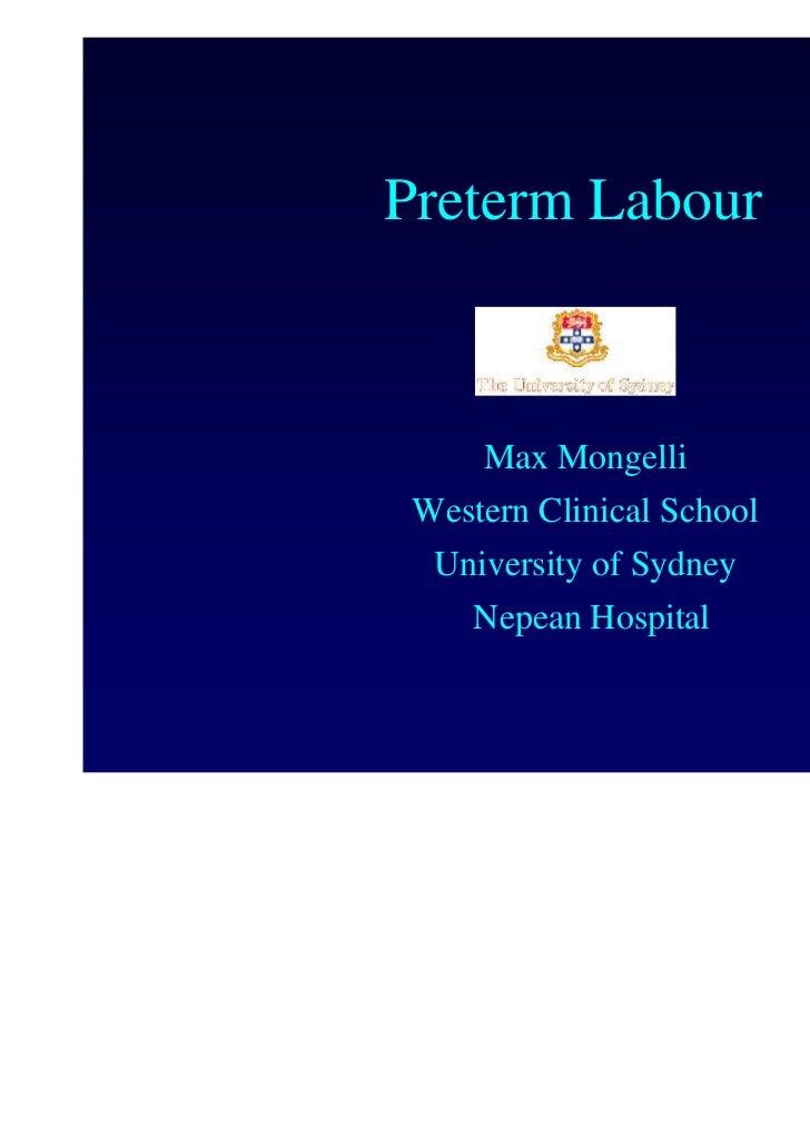 Preterm Labour     Max Mongelli Western Clinical School  University of Sydney     Nepean Hospital