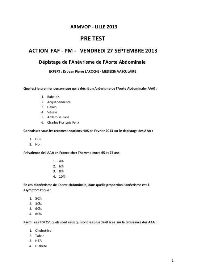 1 ARMVOP - LILLE 2013 PRE TEST ACTION FAF - PM - VENDREDI 27 SEPTEMBRE 2013 Dépistage de l'Anévrisme de l'Aorte Abdominale...