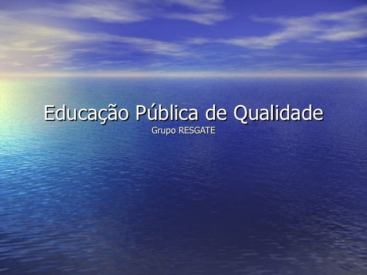 Educação Pública de Qualidade Grupo RESGATE