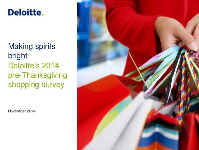 Making spirits  bright  Deloitte's 2014  pre-Thanksgiving  shopping survey  November 2014
