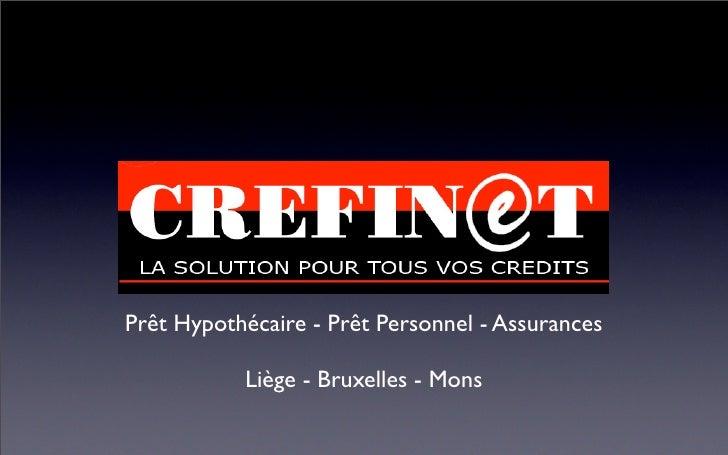 Prêt Hypothécaire - Prêt Personnel - Assurances           Liège - Bruxelles - Mons